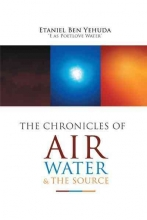 Yehuda, Etaniel Ben C The Chronicles of Air, Water, and the Source