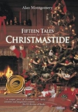 Montgomery, Alan Fifteen Tales for Christmastide
