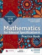 Johnson, Trevor Edexcel International GCSE (9-1) Mathematics Practice Book