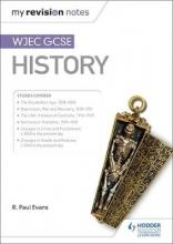 Evans, R. Paul My Revision Notes: WJEC GCSE History