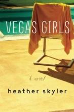 Skyler, Heather Vegas Girls