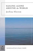Slocum, Joshua,   Berthold, Dennis A. Sailing Alone Around the World