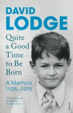 David,Lodge Quite a Good Time to Be Born