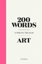 Ben Street , 200 Words to Help You Talk About Art