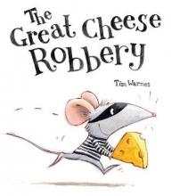 Warnes, Tim Great Cheese Robbery