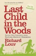 Richard (Author) Louv Last Child in the Woods