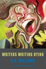 C. K. Williams Writers Writing Dying