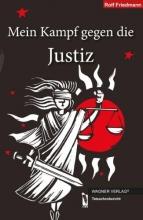 Friedmann, Rolf Mein Kampf gegen die Justiz