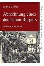 Conrad, Ludwig Abrechnung eines deutschen Bürgers