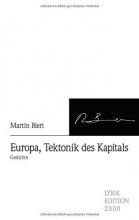 Bieri, Martin Europa, Tektonik des Kapitals