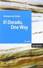 Ooster, Hermann Jan El Dorado. One Way