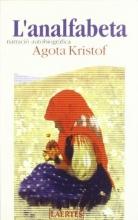 Kristof, Agota Kristof, A: L`analfabeta : narració autobiogràfica