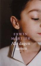 Erwin  Mortier Alle dagen samen