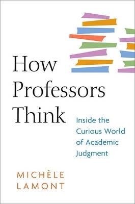 Michele Lamont,How Professors Think