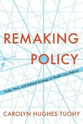 Carolyn Tuohy,Remaking Policy