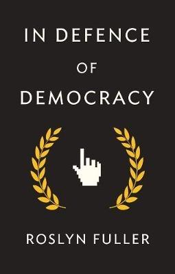 Roslyn Fuller,In Defence of Democracy