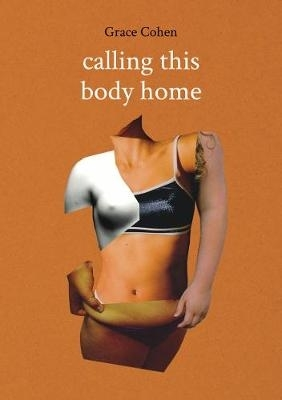 Grace Cohen,Calling This Body Home