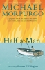 Michael Morpurgo, Half a Man