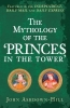 John Ashdown-Hill, The Mythology of the `Princes in the Tower`