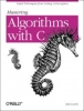 Kyle Loudon, ,Mastering Algorithms with C