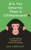 B. Ambridge, Are You Smarter than a Chimpanzee?
