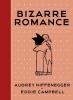 Niffenegger Audrey & E.  Campbell, Bizarre Romance