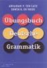 Abraham P. ten Cate, Erwin K. de Vries, Übungsbuch Deutsche Grammatik