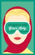 Lucy Holliday A Night In With Grace Kelly