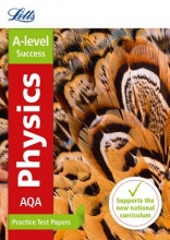 Letts A-Level AQA A-level Physics Practice Test Papers