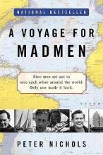 Nichols, Peter Voyage for Madmen, A