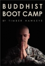 Timber Hawkeye Buddhist Boot Camp