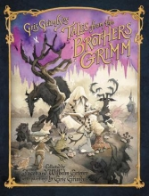Jacob Grimm Gris Grimly`s Tales from the Brothers Grimm