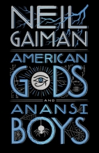 Gaiman, Neil American Gods + Anansi Boys