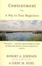 Robert A. Johnson,   Jerry M. Ruhl Contentment A Way to True Happiness