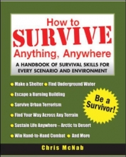 McNab, Chris How to Survive Anything, Anywhere