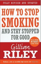 Gillian Riley How To Stop Smoking And Stay Stopped For Good