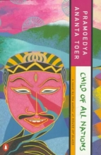 Toer, Pramoedya Ananta Child of All Nations