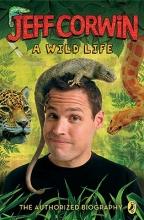 Corwin, Jeff Jeff Corwin a Wild Life