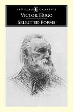 Hugo, Victor,   Haxton, Brooks Selected Poems