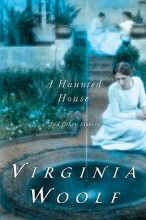 Woolf, Virginia A Haunted House and Other Short Stories