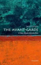David (Professor of Art History, Kingston University London) Cottington The Avant Garde: A Very Short Introduction