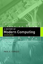 Paul E. (Curator of Aerospace Electronics and Computing, National Air & Space Museum/ Smithsonian Institution) Ceruzzi A History of Modern Computing