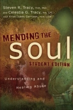 Tracy, Steven R., Ph.D.,   Tracy, Celestia G.,   Garrison, Kristi Ickes Mending the Soul