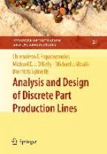 Chrissoleon T. Papadopoulos,   Michael E. J. O`Kelly,   Michael J. Vidalis,   Diomidis Spinellis Analysis and Design of Discrete Part Production Lines