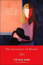 Stephen Dunn The Insistence of Beauty