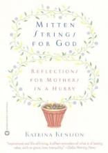 Katrina Kenison Mitten Strings for God