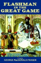 Fraser, George MacDonald Flashman in the Great Game