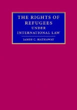 Hathaway, James C. The Rights of Refugees Under International Law
