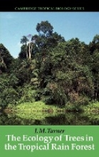 I. M. (Singapore Botanic Gardens) Turner The Ecology of Trees in the Tropical Rain Forest