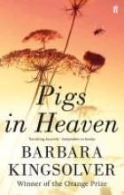 Barbara Kingsolver Pigs in Heaven